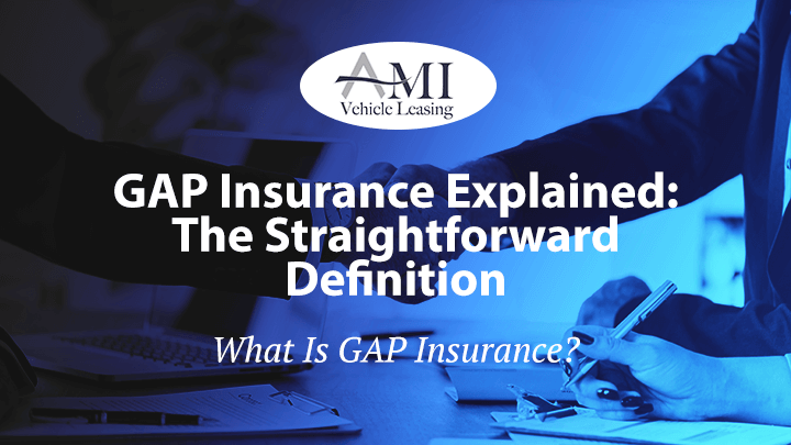 GAP Insurance Explained: The Straightforward Definition
